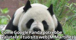 Come Google Panda potrebbe valutare il tuo sito web [M.Martinez]
