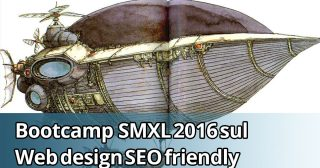 Bootcamp SMXL 2016 sul web design SEO friendly