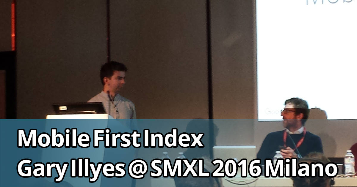 Gary Illyes parla di Mobile First Index