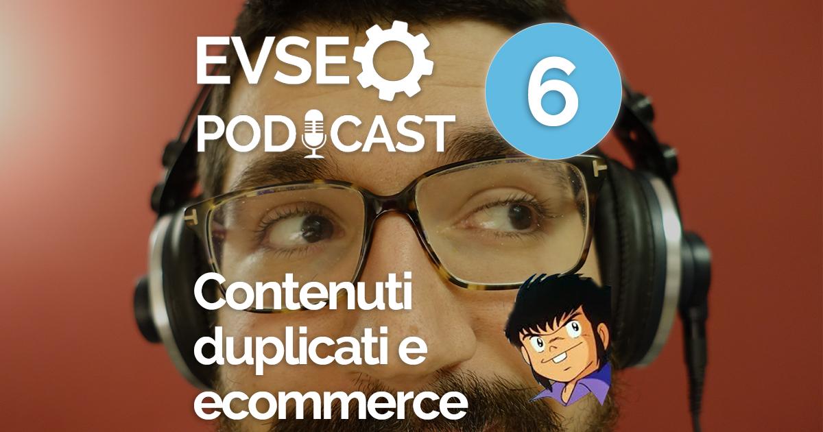 """Copertina dell'EV SEO Podcast intitolato """"Contenuti duplicati e ecommerce"""""""
