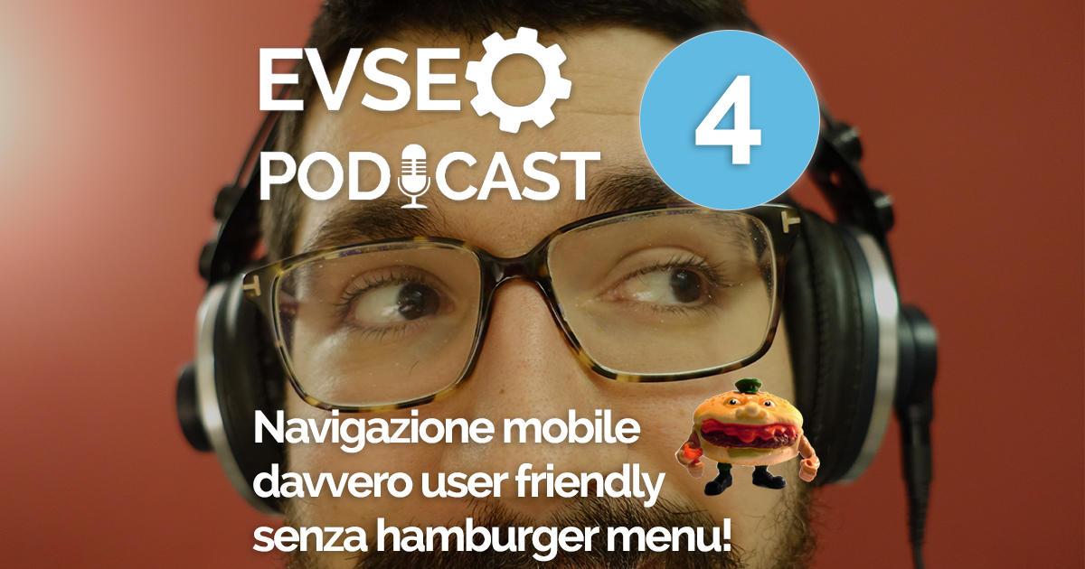 """Copertina dell'EV SEO Podcast intitolato """"Navigazione mobile davvero user friendly senza hamburger menu!"""""""